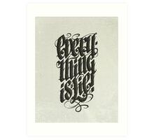 Everything... Art Print