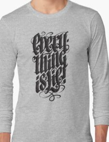 Everything... Long Sleeve T-Shirt