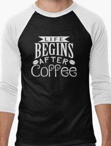Life begins ....after coffee Men's Baseball ¾ T-Shirt