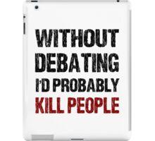 Funny Debating Shirt iPad Case/Skin
