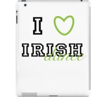 I heart Irish Dance iPad Case/Skin