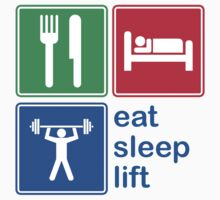 Eat Sleep Lift by EatSleep