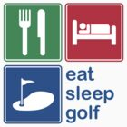 Eat Sleep Golf by EatSleep