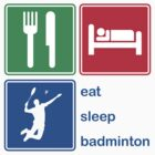 Eat Sleep Badminton by EatSleep