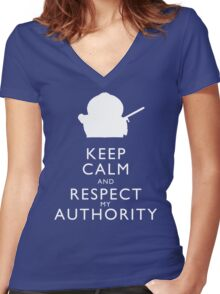 Keep Calm and Respect My Authority Women's Fitted V-Neck T-Shirt