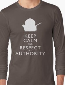 Keep Calm and Respect My Authority Long Sleeve T-Shirt
