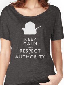Keep Calm and Respect My Authority Women's Relaxed Fit T-Shirt