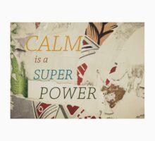 Inspirational message - CALM is a Super Power T-Shirt