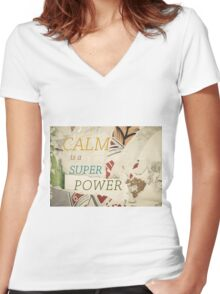 Inspirational message - CALM is a Super Power Women's Fitted V-Neck T-Shirt