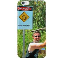 Look Out For Falling Trees ! iPhone Case/Skin