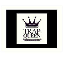Trap Queen Fetty Wap Art Print