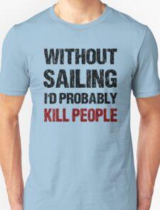 Funny Sailing Shirt T-Shirt