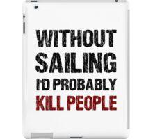Funny Sailing Shirt iPad Case/Skin