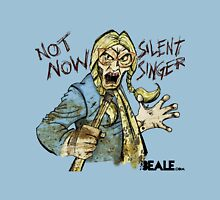 Not Now Silent Singer - Light Unisex T-Shirt