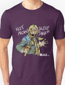Not Now Silent Singer - Dark T-Shirt