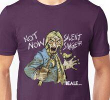 Not Now Silent Singer - Dark Unisex T-Shirt