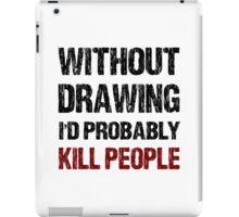 Funny Drawing Shirt iPad Case/Skin