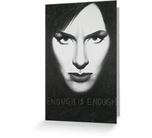 Enough is Enough Greeting Card