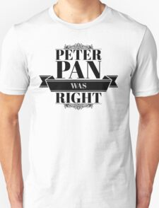 Peterpan Was Right Unisex T-Shirt