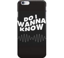 Do I Wanna Know Wave - AM iPhone Case/Skin
