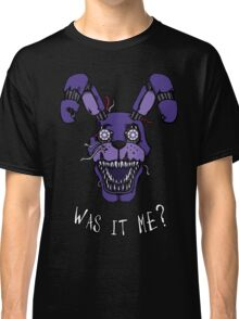 Five Nights at Freddy's - FNAF 4 - Nightmare Bonnie - Was It Me? Classic T-Shirt