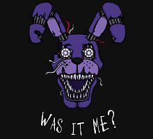 Five Nights at Freddy's - FNAF 4 - Nightmare Bonnie - Was It Me? Unisex T-Shirt