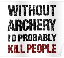 Funny Archery Shirt Poster
