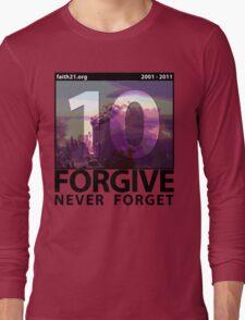 Forgive: 9/11 Ten Year Anniversary Long Sleeve T-Shirt