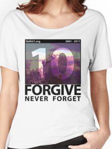 Forgive: 9/11 Ten Year Anniversary Women's Relaxed Fit T-Shirt
