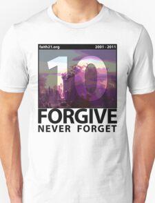Forgive: 9/11 Ten Year Anniversary Unisex T-Shirt