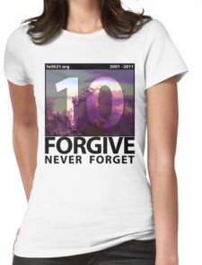 Forgive: 9/11 Ten Year Anniversary Womens Fitted T-Shirt