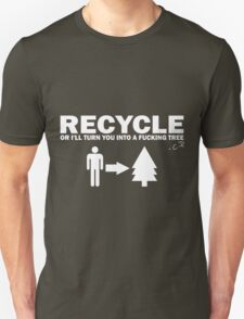 Recycle Or Die White  Unisex T-Shirt
