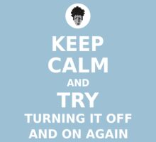 Keep Calm and Try Turning It Off and On Again Kids Clothes