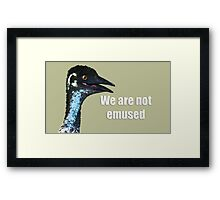 We Are Not Emused Framed Print