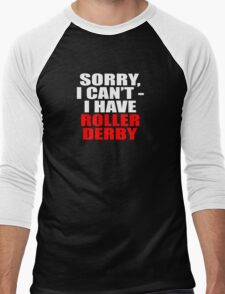 Sorry, I can't - I have roller derby (dark) Men's Baseball ¾ T-Shirt