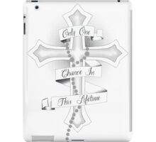 One Chance In This Lifetime Cross iPad Case/Skin