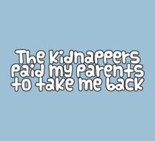 The kidnappers paid my parents to take me back One Piece - Short Sleeve