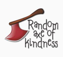 Random axe of kindness by digerati
