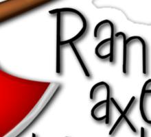 Random axe of kindness Sticker