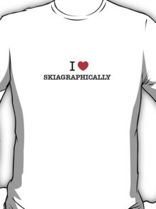 I Love SKIAGRAPHICALLY T-Shirt