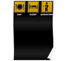 Eat Sleep SURVEYOR Survey Theodolite Poster