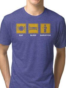 Eat Sleep SURVEYOR Survey Theodolite Tri-blend T-Shirt