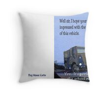Perfect for the school run Throw Pillow
