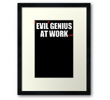 EVIL GENIUS AT WORK - Funny T-Shirt - Mens  Framed Print