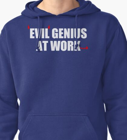 EVIL GENIUS AT WORK - Funny T-Shirt - Mens  Pullover Hoodie
