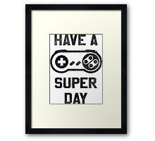 Have A SNES Day Framed Print