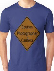 Photographer Caution Sign Unisex T-Shirt