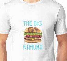 The Big Kahuna Unisex T-Shirt