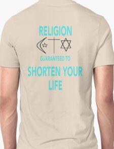 Religion Shortens Your Life T-Shirt