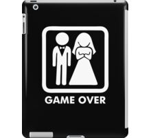 Game Over Funny T-Shirt Marriage Wedding Party Groom Couple Love T-Shirt iPad Case/Skin